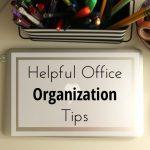 Helpful Office Organization Tips