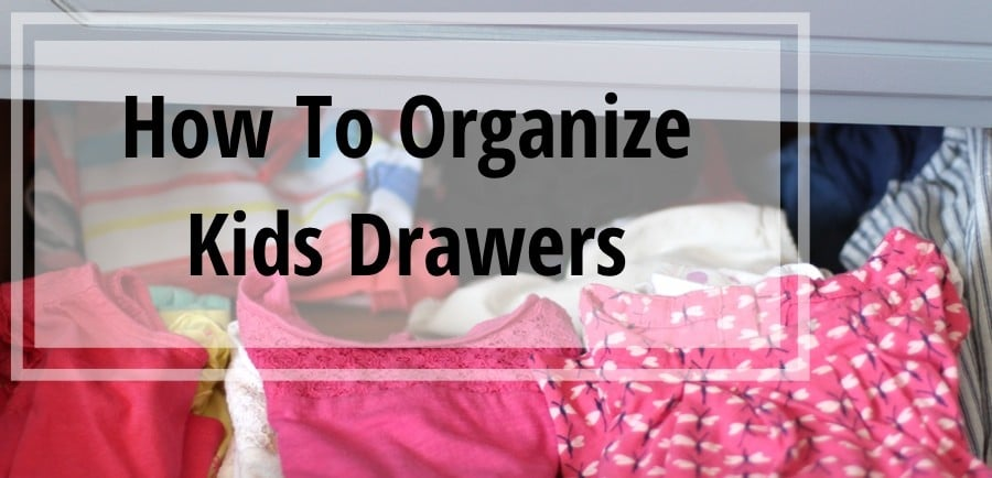Back To School Challenge - How To Organize Kids Drawers