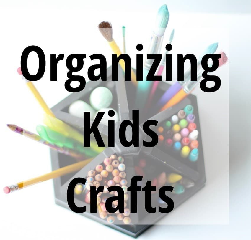Organizing Kids Crafts