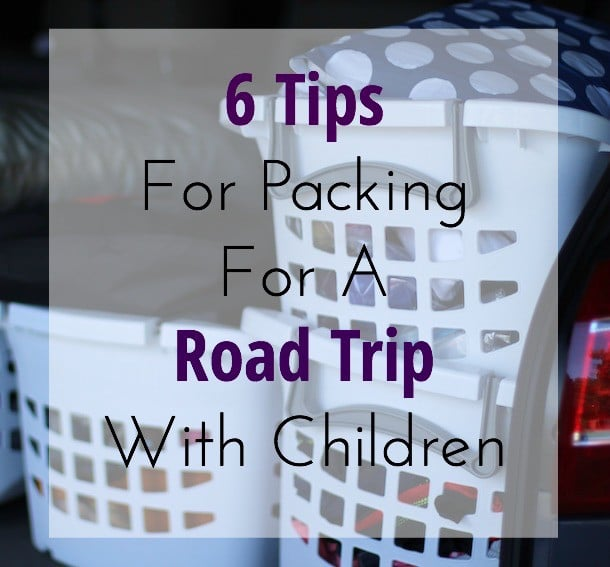6 Tips Packing Road Trip Children