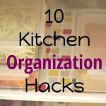 10 Kitchen Organization Hacks