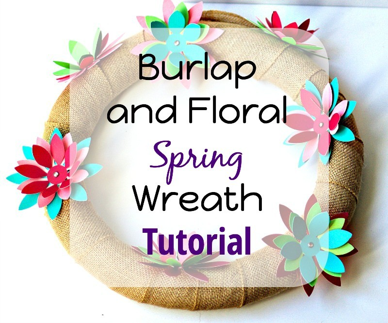 Burlap and Floral Spring Wreath Tutorial