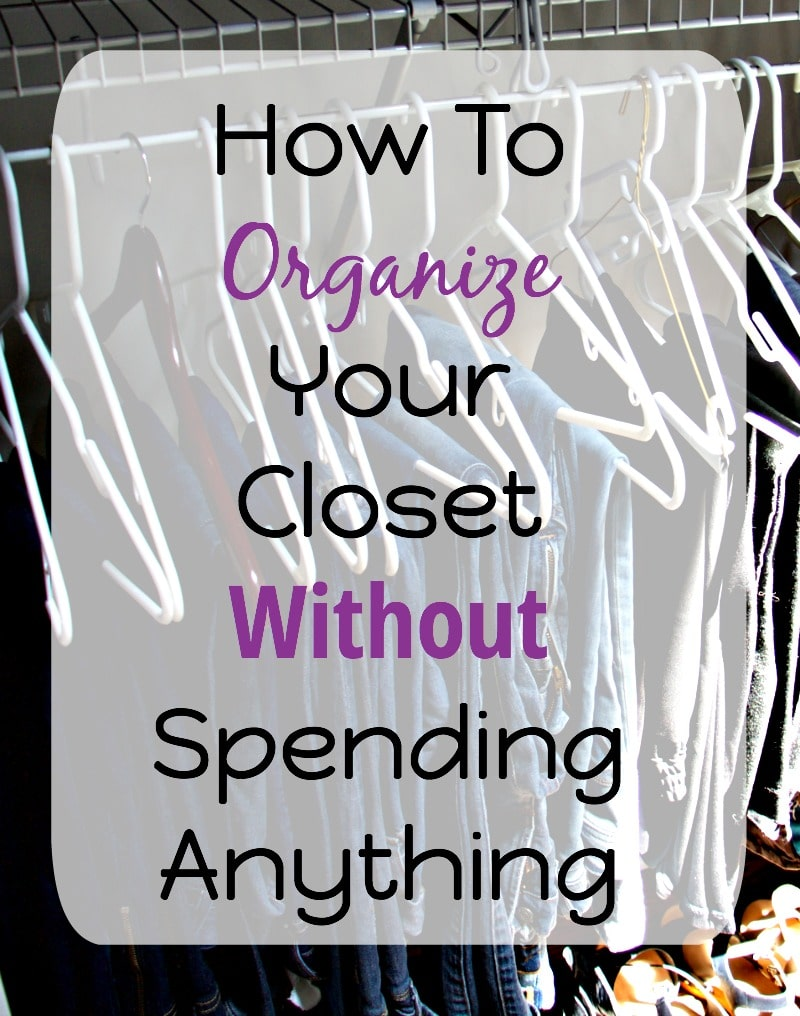 How to organize your closet without spending anything How to organize your clothes without a closet