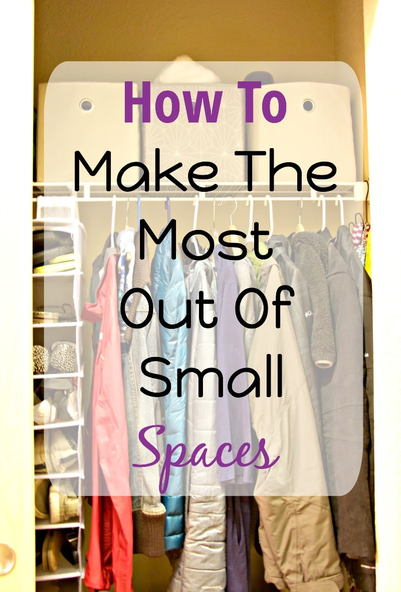 How To Make The Most Of Small Spaces The Organized Mama