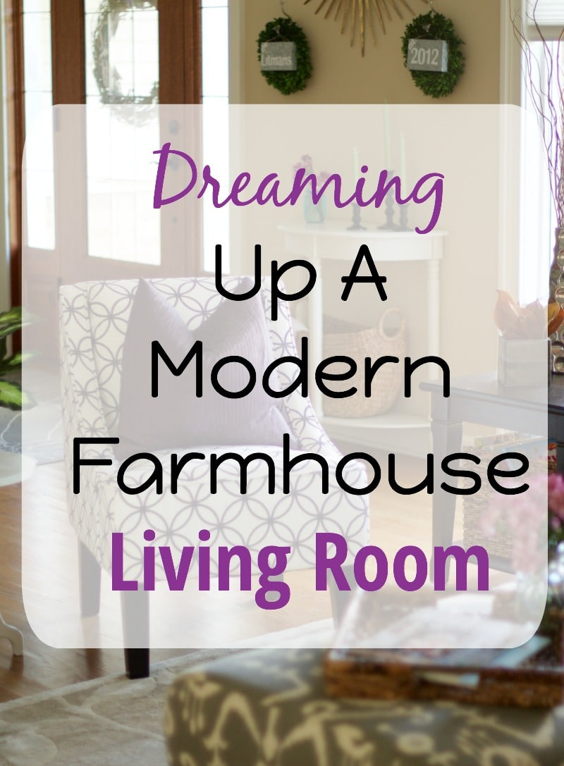 Modern farmhouse living room - Dreaming Up A Modern Farmhouse Living Room
